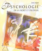 Couverture du livre « Psychologie de la mort et du deuil » de Josee Jacques aux éditions Modulo
