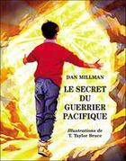 Couverture du livre « Le secret du guerrier pacifique » de Dan Millman aux éditions Roseau