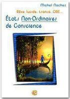 Couverture du livre « états non ordinaires de conscience ; rêve lucide, transe, OBE » de Michel Nachez aux éditions Neo Cortex