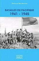 Couverture du livre « Batailles du Pacifique, 1941-1945 » de Douglas Macarthur aux éditions Laville