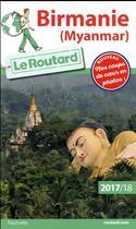 Couverture du livre « GUIDE DU ROUTARD ; Birmanie (Myanmar) (édition 2017/2018) » de Collectif Hachette aux éditions Hachette Tourisme