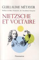 Couverture du livre « Nietzsche et Voltaire » de Guillaume Metayer aux éditions Flammarion
