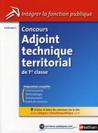 Couverture du livre « Concours adjoint technique territorial de 1ère classe ; catégorie C (édition 2010) » de Laurent Fischer aux éditions Nathan