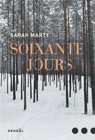 Couverture du livre « Soixante jours » de Sarah Marty aux éditions Denoel