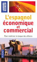 Couverture du livre « L'espagnol économique et commercial » de Jean Chapron aux éditions Pocket