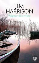 Couverture du livre « Nageur de rivière » de Jim Harrison aux éditions J'ai Lu
