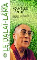 Couverture du livre « Nouvelle réalité ; l'âge de la responsabilité universelle » de Dalai-Lama et Sofia Stril-Rever aux éditions J'ai Lu