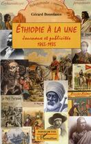 Couverture du livre « Ethiopie à la une ; journaux et publicités (1865-1935) » de Gerard Bossolasco aux éditions L'harmattan