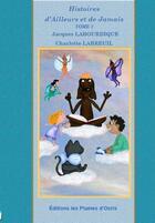 Couverture du livre « Histoires d'ailleurs et de jamais t.1 » de Jacques Labourdique aux éditions Les Plumes D'ocris