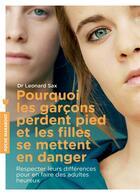 Couverture du livre « Pourquoi les garçons perdent pied et les filles se mettent en danger » de Leonard Sax aux éditions Marabout