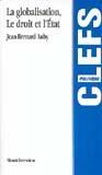 Couverture du livre « Globalisation le droit et l'etat (la) » de Jean-Bernard Auby aux éditions Lgdj
