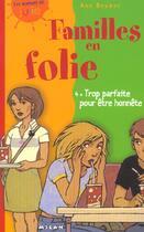Couverture du livre « Familles En Folie T. 4 : Trop Parfaite Pour Etre Honnete » de Daphne Collignon et Ann Bryant aux éditions Milan