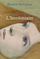 Couverture du livre « L'involontaire » de Blandine De Caunes aux éditions Phebus