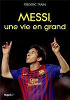 Couverture du livre « Lionel Messi » de Frederic Traini aux éditions Hugo Sport