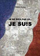 Couverture du livre « Je ne suis pas là je suis... » de Frederic Durieux aux éditions Benevent