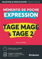 Couverture du livre « TAGE MAGE & TAGE 2 ; mémento de poche expression » de Franck Attelan aux éditions Studyrama