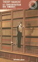 Couverture du livre « Le conservateur des ombres » de Thierry Haumont aux éditions Espace Nord