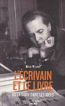 Couverture du livre « L'écrivain et le livre ; ou la suite dans les idées » de Elsa Triolet aux éditions Aden Belgique