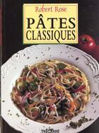 Couverture du livre « Pates Classiques » de Rose aux éditions Trecarre