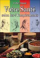 Couverture du livre « Votre sante selon les 4 temperaments (édition 2005) » de Paul Dupont aux éditions Diffusion Rosicrucienne