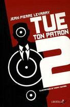 Couverture du livre « Tue Ton Patron, Saison 2 » de Jean-Pierre Levaray aux éditions Libertalia