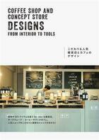 Couverture du livre « Coffee shop and concept store designs : from interior to tools » de Pie Books aux éditions Pie Books