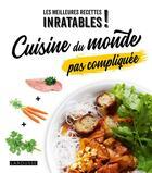 Couverture du livre « Cuisine du monde pas compliquée » de Blandine Boyer aux éditions Larousse