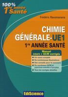 Couverture du livre « Chimie générale ; UE1 ; 1ère année santé ; cours, exercices, annales et GCM corrigés (2e édition) » de Frederic Ravomanana aux éditions Ediscience