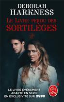 Couverture du livre « Le livre perdu des sortilèges » de Deborah Harkness aux éditions Lgf