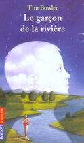 Couverture du livre « Le Garcon De La Riviere » de Tim Bowler aux éditions Pocket Jeunesse