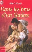 Couverture du livre « Dans Les Bras D'Un Yankee » de Shirl Henke aux éditions J'ai Lu