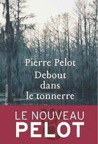 Couverture du livre « Debout dans le tonnerre » de Pierre Pelot aux éditions Heloise D'ormesson