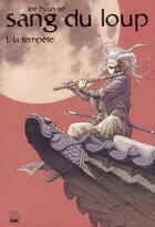 Couverture du livre « Sang du loup t.1 ; la tempête » de Hyun Se Lee aux éditions Carabas