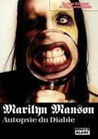 Couverture du livre « Marylin Manson ; autopsie du diable » de Karine Durand et Charlotte Blum aux éditions Camion Blanc