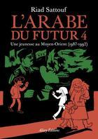 Couverture du livre « L'Arabe du futur T.4 ; une jeunesse au Moyen-Orient (1987-1992) » de Riad Sattouf aux éditions Allary