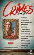 Couverture du livre « Crimes au musée » de Collectif et Richard Migneault aux éditions Belfond