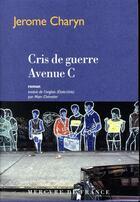 Couverture du livre « Cris de guerre avenue C » de Jerome Charyn aux éditions Mercure De France