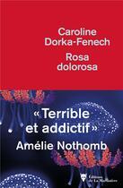 Couverture du livre « Rosa dolorosa » de Caroline Dorka-Fenech aux éditions La Martiniere