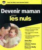Couverture du livre « Devenir maman pour les nuls » de Anna Roy et Diane De Wailly et Julianna Vamos aux éditions First