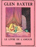 Couverture du livre « Le livre de l'amour » de Glen Baxter aux éditions Hoebeke