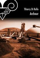 Couverture du livre « Archeur » de Thierry Di Rollo aux éditions Le Belial
