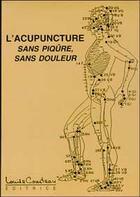 Couverture du livre « L'acupuncture sans piqûre, sans douleur » de Collectif aux éditions Louise Courteau