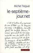Couverture du livre « Le-septième-jour.net » de Michel Treguer aux éditions Editions Dialogues