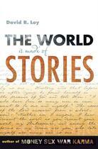 Couverture du livre « The World Is Made of Stories » de Loy David R aux éditions Wisdom Publications