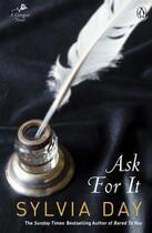 Couverture du livre « Ask For It » de Sylvia Day aux éditions Penguin Books Ltd Digital