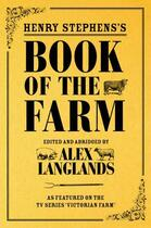 Couverture du livre « Henry Stephens's Book of the Farm » de Langlands Alex aux éditions Pavilion Books Company Limited