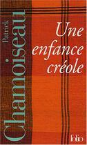 Couverture du livre « Coffret une enfance créole » de Patrick Chamoiseau aux éditions Gallimard