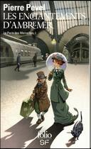 Couverture du livre « Le Paris des merveilles t.1 ; les enchantements d'Ambremer » de Pierre Pevel aux éditions Gallimard
