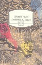 Couverture du livre « Fantômes du japon » de Lafcadio Hearn aux éditions Motifs
