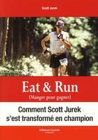 Couverture du livre « Eat & run » de Scott Jurek aux éditions Guerin
